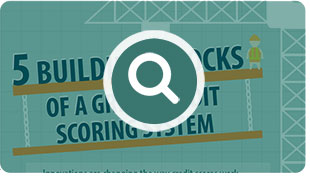 5 Building Blocks of a Great Credit Scoring System