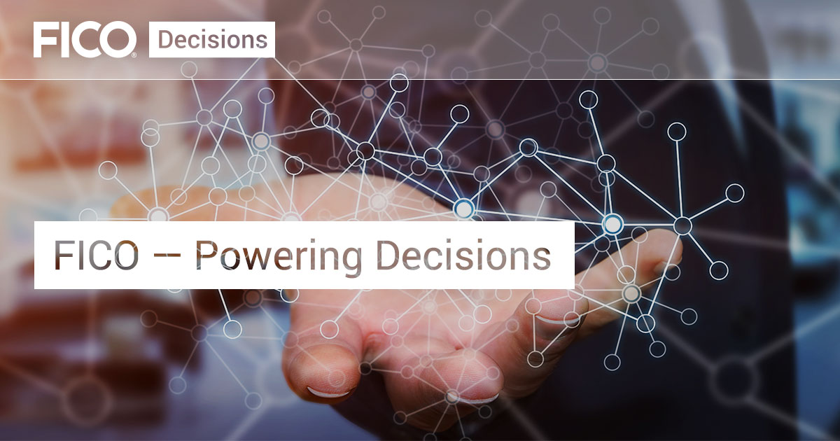 FICO — Powering Decisions