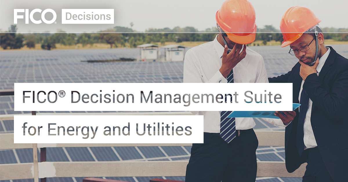 FICO® Decision Management Suite for Energy and Utilities