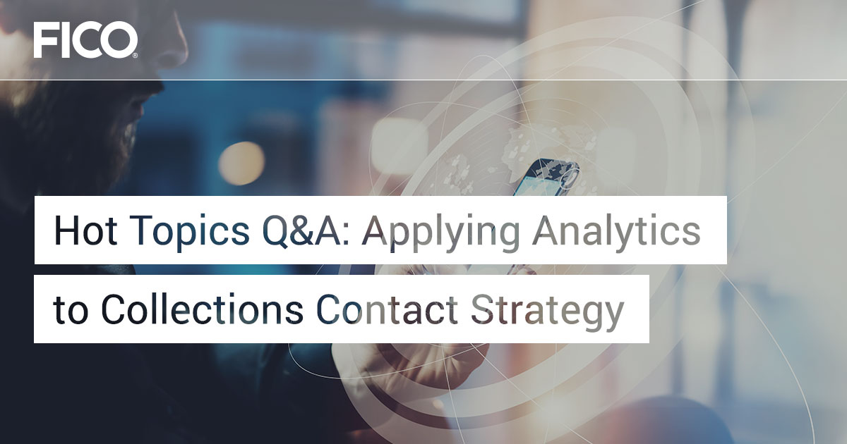 Hot Topics Q&A: Applying Analytics to Collections Contact Strategy