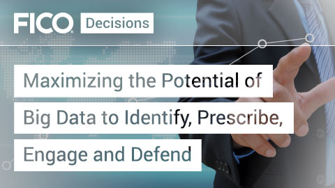 Maximizing the Potential of Big Data to Identify, Prescribe, Engage and Defend
