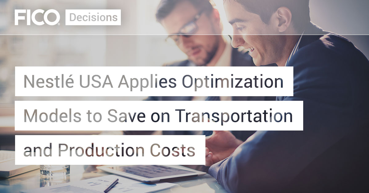 Nestlé USA Applies Optimization Models to Save on Transportation and Production Costs