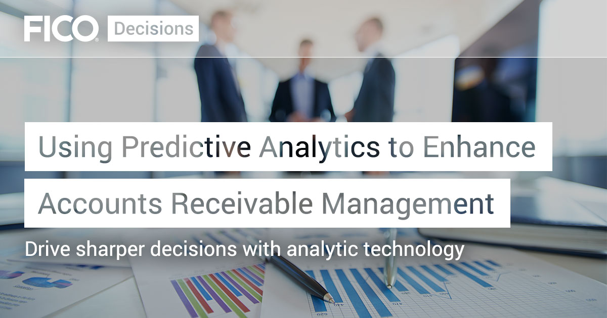 Using Predictive Analytics to Enhance Accounts Receivable Management