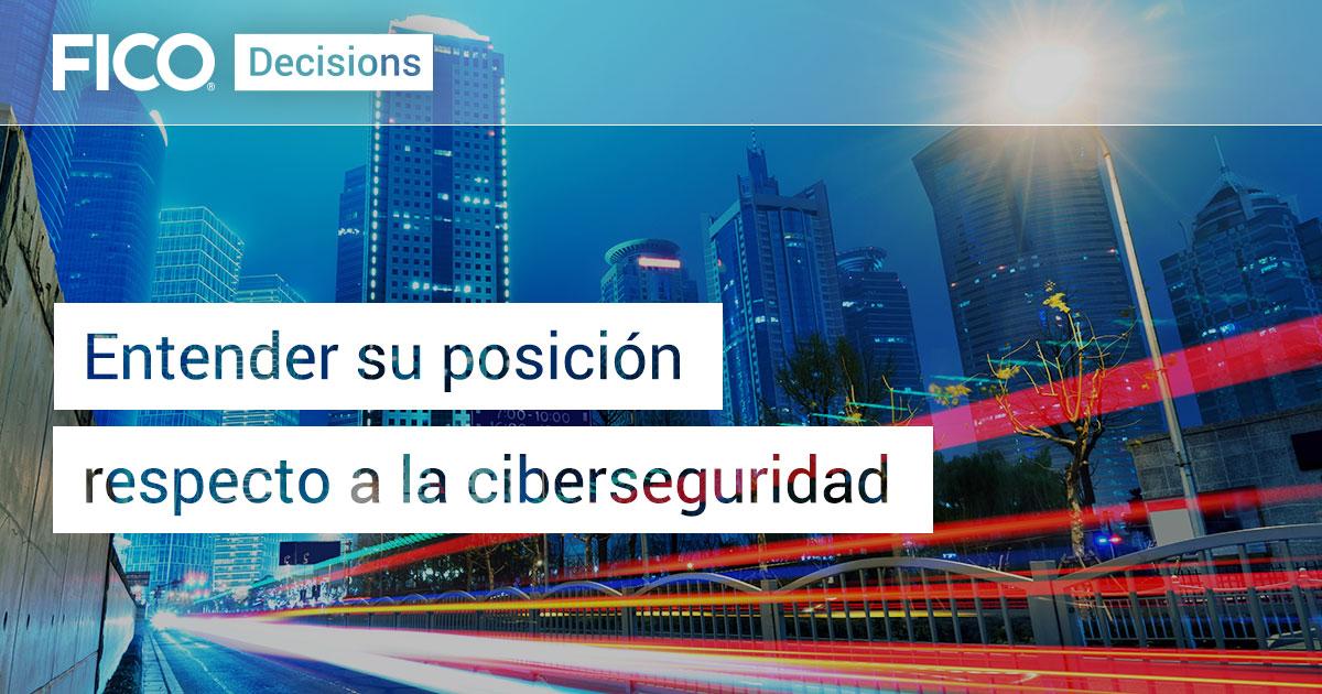Entender su posición respecto a la ciberseguridad