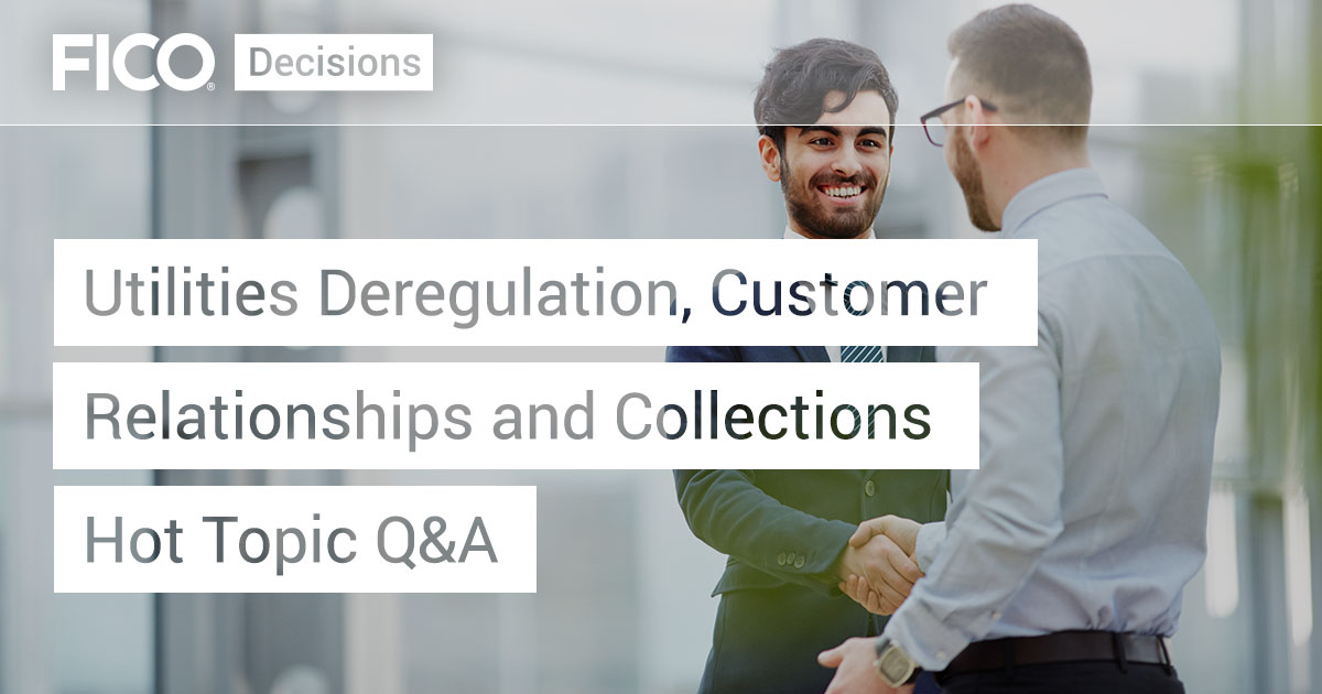 Utilities Deregulation, Customer Relationships and Collections Hot Topic Q&A