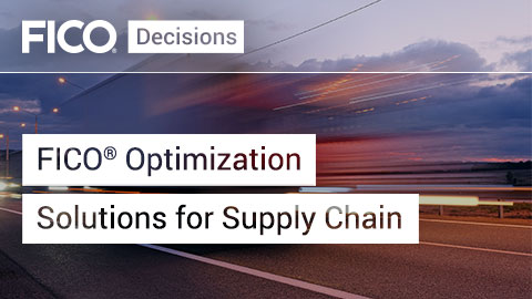 FICO Optimization Solutions for Supply Chain
