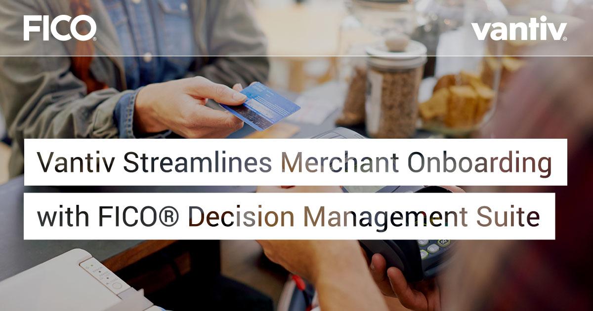 Vantiv simplifica a ambientação de comerciantes com o FICO® Decision Management Suite