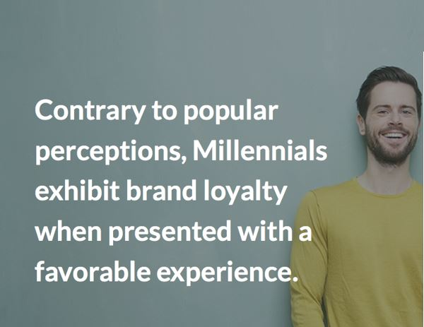 """Quote: """"Contrary to popular perception, Millennials exhibit brand loyalty when presented with a favorable experience."""""""