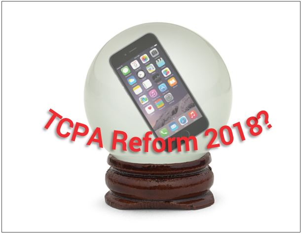 TCPA Reform in 2018?