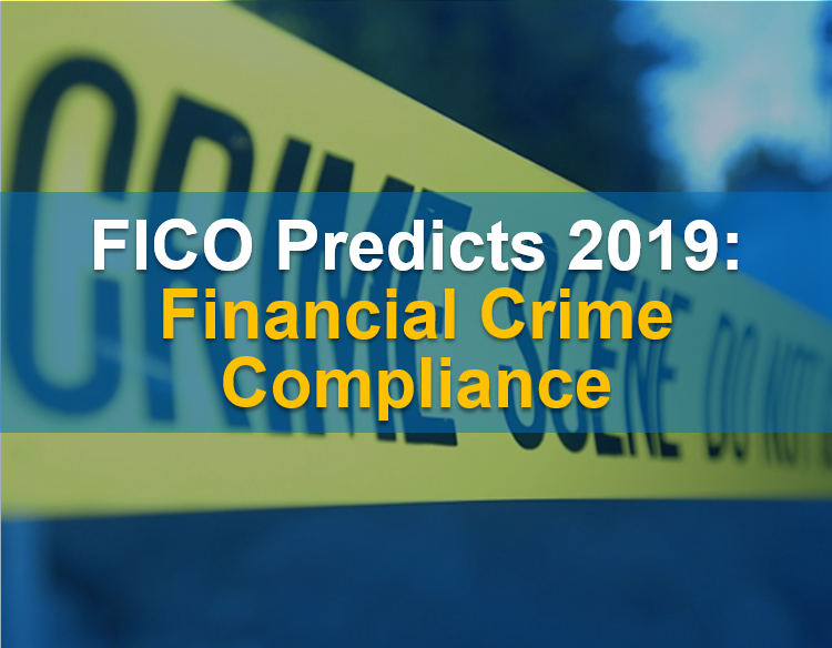 Financial Crime Predictions 2019 Financial Crime Compliance Predictions 2019: Stop the Scandals!