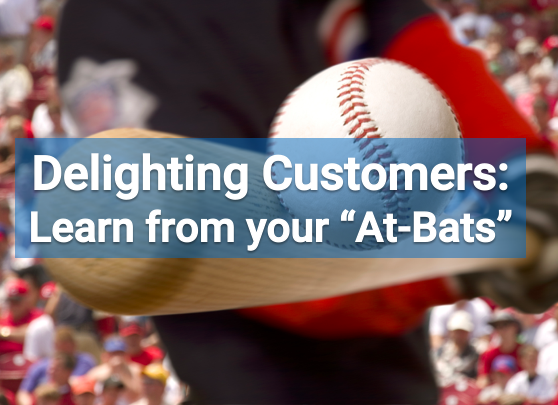 Screen Shot 2019 02 20 at 3.26.51 PM Delighting Customers in a Competitive Market: Learn from Your 'At Bats'